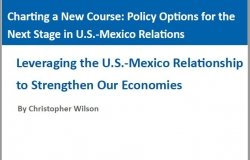 Leveraging the U.S.-Mexico Relationship to Strengthen Our Economies
