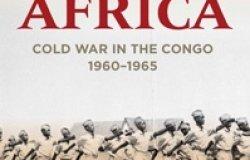 Battleground Africa: Cold War in the Congo, 1960–1965