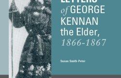 The Siberian Letters of George Kennan the Elder, 1866-1867 (2016)