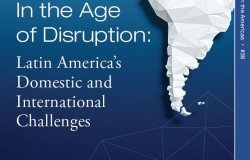 In the Age of Disruption: Latin America's Domestic and International Challenges (No. 38)