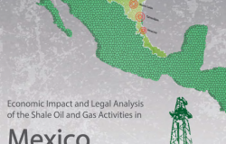 Economic Impact and Legal Analysis of the Shale Oil and Gas Activities in Mexico