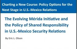 The Evolving Merida Initiative and the Policy of Shared Responsibility in U.S.-Mexico Security Relations