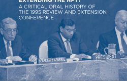 Extending the NPT - A Critical Oral History of the 1995 Review and Extension Conference