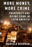 More Money, More Crime: Prosperity and Rising Crime in Latin America
