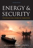 Energy and Security: Strategies for a World in Transition, edited by Jan H. Kalicki and David L. Goldwyn