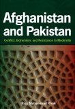 Afghanistan and Pakistan:  Conflict, Extremism, and Resistance to Modernity by Riaz Mohammad Khan