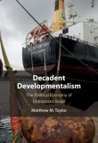 Book Cover - Decadent Developmentalism by Matthew Taylor
